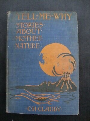 $ CDN37.45 • Buy Tell-Me-why Stories About Mother Nature Claudy 1913 Early Norman Rockwell Book