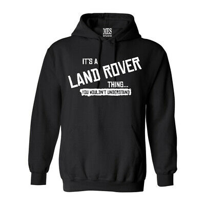 Mens It's A LAND ROVER Thing... You Wouldn't Understand Hoodie Sweatshirt,  • 14.49£