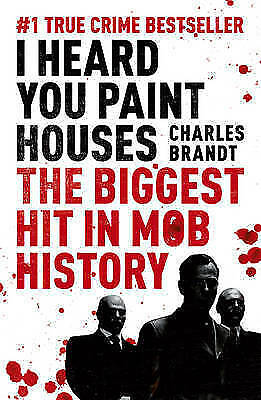 I HEARD YOU PAINT HOUSES - The Biggest Hit In Mob History True Crime PB • 7.99£