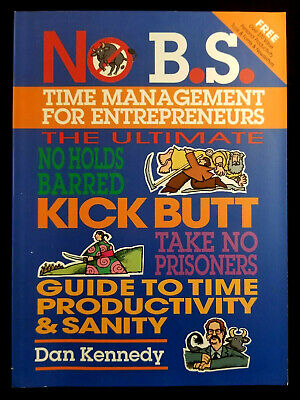 No B. S. Time Management For Entrepreneurs By Dan Kennedy (2004, Trade Ppbk) • 7.01£