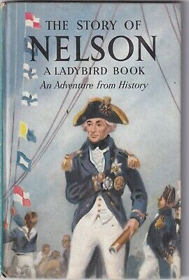 THE STORY OF NELSON A Ladybird Book Series 561 • 1.50£