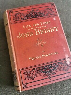 Life And Times Of The Right Hon John Bright By William Robertson Antique Book... • 3.50£