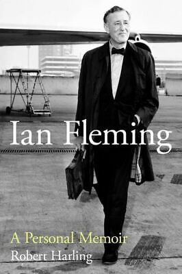 Ian Fleming: A Personal Memoir By Robert Harling • 7.49£