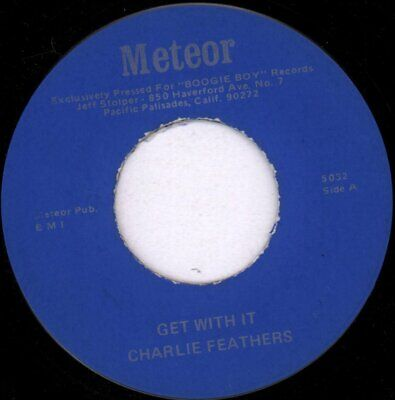 £21 • Buy CHARLIE FEATHERS GET WITH IT 7  VINYL Exclusively Pressed For Boogie Boy Records