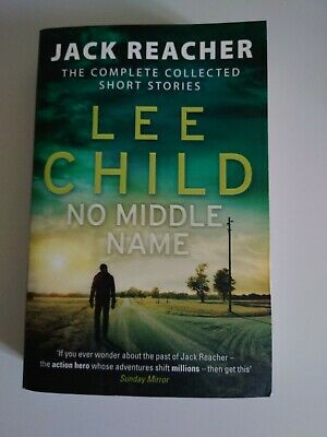 Jack Reacher: No Middle Name: The Complete Collected Short Stories By Lee Child • 1.40£