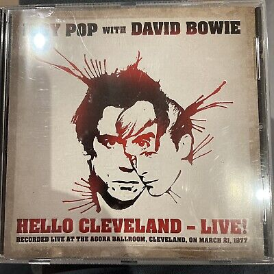 Iggy Pop With David Bowie - Hello Cleveland - Live! CD Agora Ballroom March 1977 • 2£