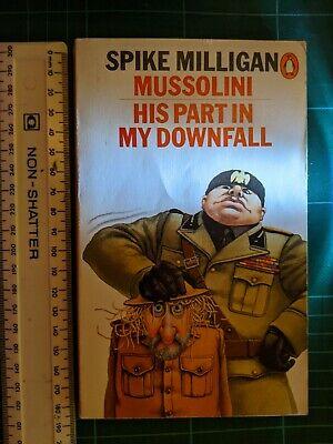 Spike Milligan - Mussolini His Part In My Downfall - Paperback • 4.40£