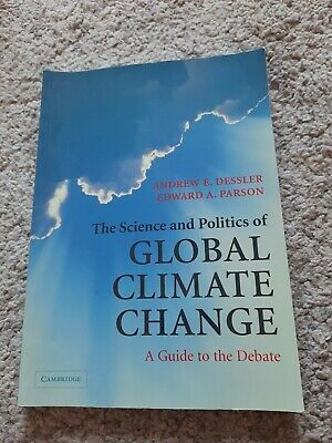 The Science And Politics Of Global Climate Change: A Guide To The Debate By And… • 3£