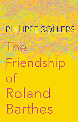 AU17.90 • Buy The Friendship Of Roland Barthes By Philippe Sollers  BRAND NEW   V2