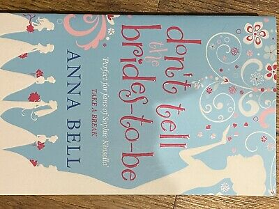 £1.80 • Buy Don't Tell The Brides-to-Be: A Fabulously Fun Wedding Comedy! By Anna Bell...