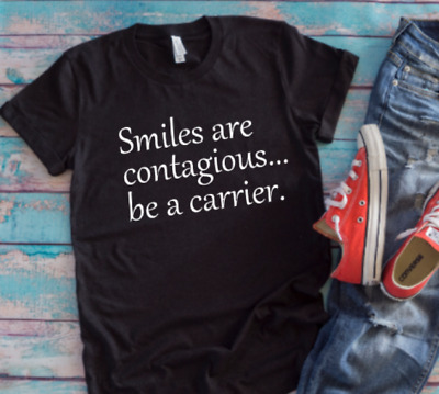 $18.99 • Buy Smiles Are Contagious, Be A Carrier Black Unisex Short Sleeve T-shirt