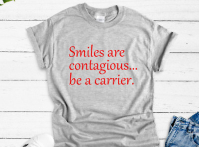 $19.99 • Buy Smiles Are Contagious, Be A Carrier Unisex Gray Short Sleeve T-shirt