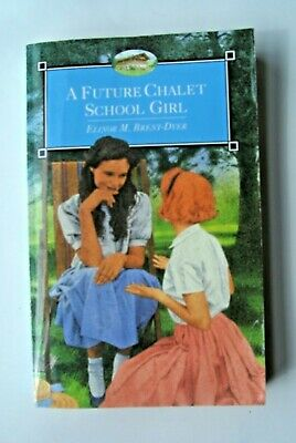 £25 • Buy A Future Chalet School Girl By Elinor M Brent-Dyer Armada Paperback 1995
