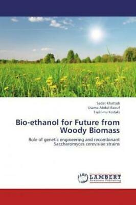 £42.01 • Buy Bio-ethanol For Future From Woody Biomass Role Of Genetic Engineering And R 1939
