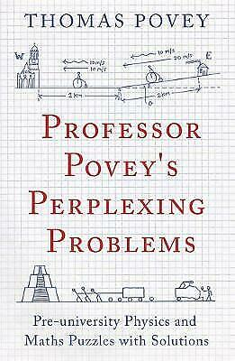 £12 • Buy Professor Povey's Perplexing Problems: Pre-University Physics And Maths Puzzles…