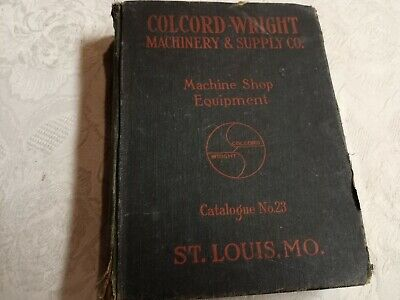 $48 • Buy 1923 Ed.   COLCORD-WRIGHT MACHINERY & SUPPLY CO.    Machine Shop Equip. CATALOG