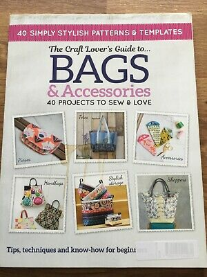 £3.18 • Buy The Crafts Lovers Guide To Bags And Accessories - 40 Projects To Sew And Love