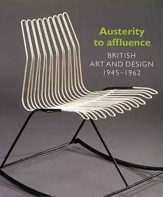 £28.50 • Buy Austerity To Affluence British Art Design 1945-62 Robin Lucienne Day Ernest Race