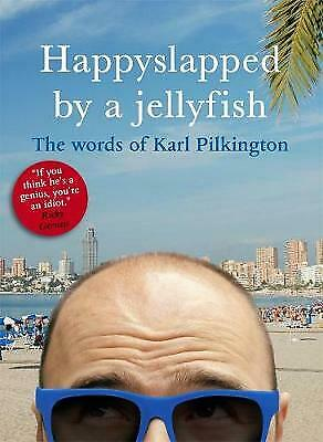 £4 • Buy Happyslapped By A Jellyfish: The Words Of Karl Pilkington By Karl Pilkington (P…