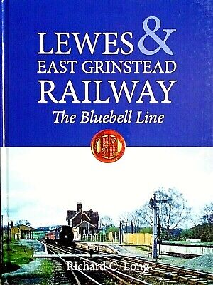 £7.55 • Buy Lewes And East Grinstead Railway: The Bluebell Line By Richard Long...