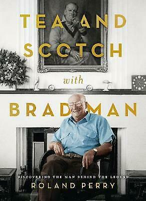 AU17.90 • Buy Tea And Scotch With Bradman By Roland Perry (Hardcover, 2019)  VGC   G3
