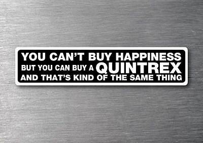 AU4.99 • Buy Cant Buy Happiness Buy A Quintrex Sticker Quality 7yr Vinyl Water & Fade Proof