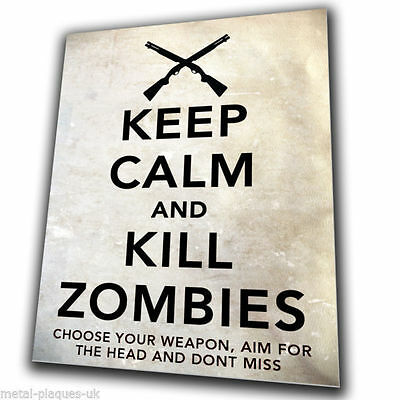 £4.95 • Buy KEEP CALM AND KILL ZOMBIES SIGN METAL Wall Door PLAQUE Man Cave The Walking Dead
