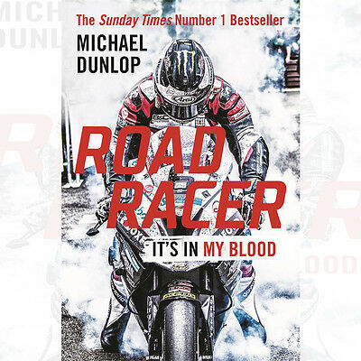 Road Racer: It's In My Blood Book By Michael Dunlop • 16.99£