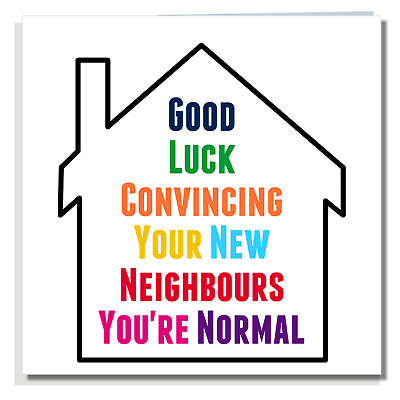 NEW HOME CARD Funny Congratulations Moving House Neighbours Warming Friend P02 • 2.99£