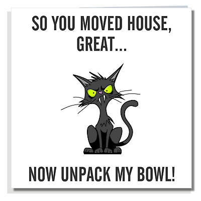 FUNNY CAT NEW HOME CARD Ideal For Friend Men Women Male Female P006 • 2.99£