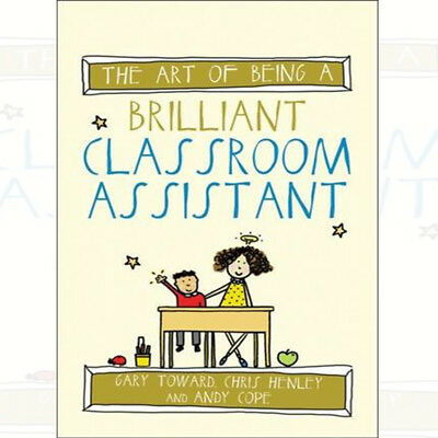 £7.98 • Buy The Art Of Being A Brilliant Classroom Assistant (Art Of Being Brilliant Series)