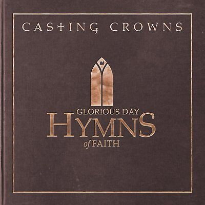 $13.99 • Buy Casting Crowns Glorious Day Hymns Of Faith CD