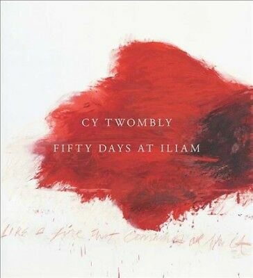£24.74 • Buy Cy Twombly : Fifty Days At Iliam, Hardcover By Basualdo, Carlos (EDT); Fletch...