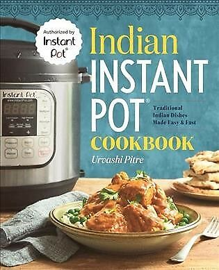 $13.69 • Buy Indian Instant Pot Cooking : Traditional Indian Dishes Made Easy & Fast, Pape...