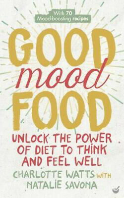 Good Mood Food: Unlock The Power Of Diet To Think And Feel Well • 5.46£