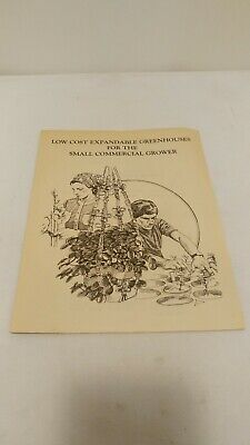 Vintage Low Cost Expandable Greenhouse For The Small Commercial Grower Booklet • 51.78£