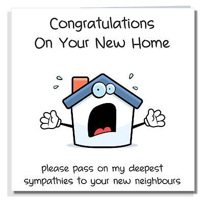 NEW HOME CARD Funny Congratulations Moving House Neighbours Warming Friend P03 • 2.99£