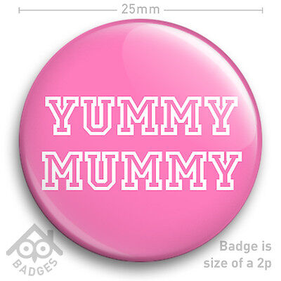 Yummy Mummy Badge MILF HEN DO Stag PARTY Funny 25mm 1  Badge • 0.99£