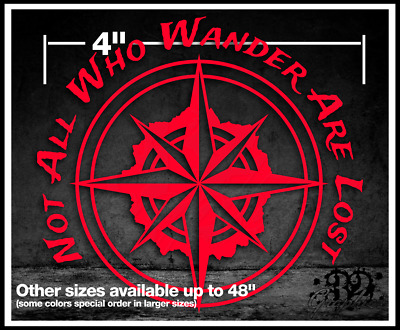 $5.25 • Buy Not All Who Wander Are Lost Sticker Compass Decal Off Road Hiking Explorer 4x4