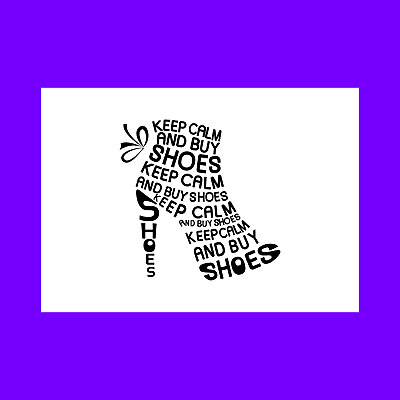 Keep Calm And Buy Shoes - Quote Poster Print Wall Art - A5 A4 A3 A2 A1 • 5.71£