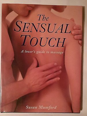 The Sensual Touch: Lovers' Guide To Massage By Susan Mumford (Hardback, 1994) • 3£