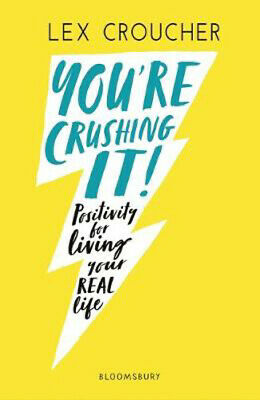 AU13.19 • Buy You're Crushing It: Positivity For Living Your REAL Life | Lex Croucher