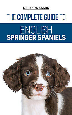 £14.43 • Buy The Complete Guide To English Springer Spaniels: - Paperback, Owners Book 2019