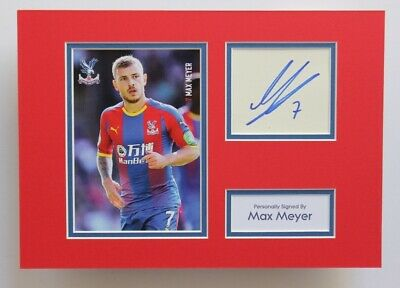 MAX MEYER In Crystal Palace Shirt HAND SIGNED A4 Autograph Photo Mount COA • 34.95£