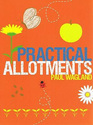 Practical Allotments Basic Projects Paul Wagland New Fruit And Vegetables Book • 5.75£