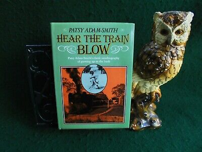 AU12 • Buy Hear The Train Blow Patsy Adam - Smith Autobiography Of Growing Up In The Bush