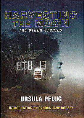 $ CDN61.13 • Buy Ursula Pflug / Harvesting The Moon And Other Stories First Edition 2014