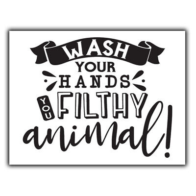 £4.95 • Buy WASH YOUR HANDS YOU FILTHY ANIMAL Bathroom  METAL  NOT Cheap Paper Or Card Sign