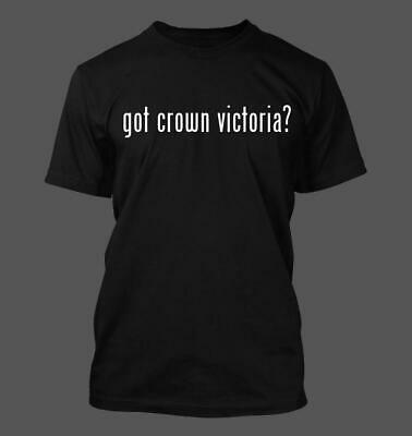 $19.99 • Buy Got Crown Victoria? - Men's Funny T-Shirt New RARE