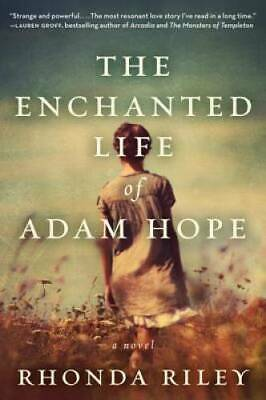 $ CDN5.47 • Buy The Enchanted Life Of Adam Hope: A Novel - Paperback By Riley, Rhonda - GOOD
